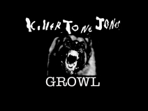Killer Tone Jones Growl